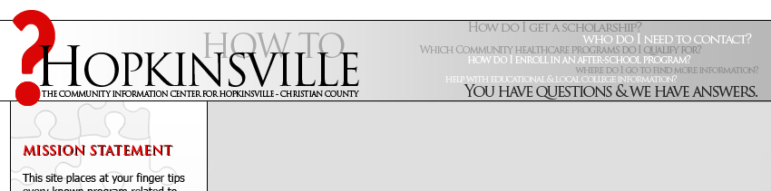 Hopkinsville How To - The Community Information Center for Hopkinsville - Christian County, Kentucky. You have questions & we have answers